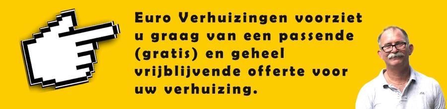 Euro Verhuizingen voorziet u graag van een passende, gratis en geheel vrijblijvende offerte voor uw verhuizing.